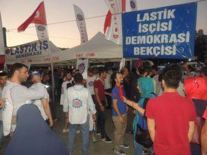 Lastik işçileri Demokrasi mücadalesinde ön safhalarda yerlerini aldılar.